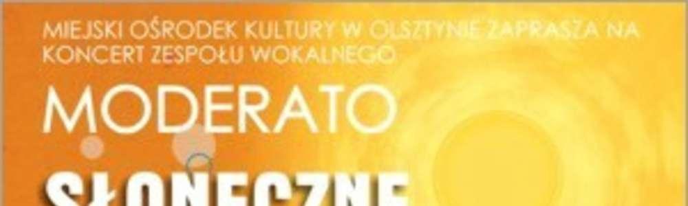 """Koncert Grupy Wokalnej """"Moderato"""" pt. """"Słoneczne piosenki"""""""