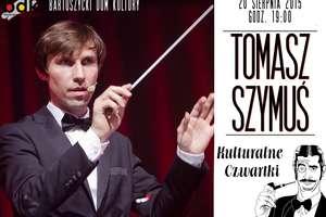 Kulturalne Czwartki: spotkanie z Tomaszem Szymusiem