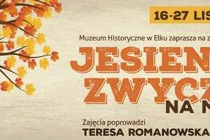 Jesienne zwyczaje na Mazurach w Muzeum Historycznym w Ełku