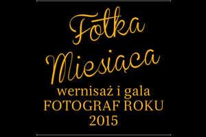 Wernisaż i gala: Fotka Miesiąca!