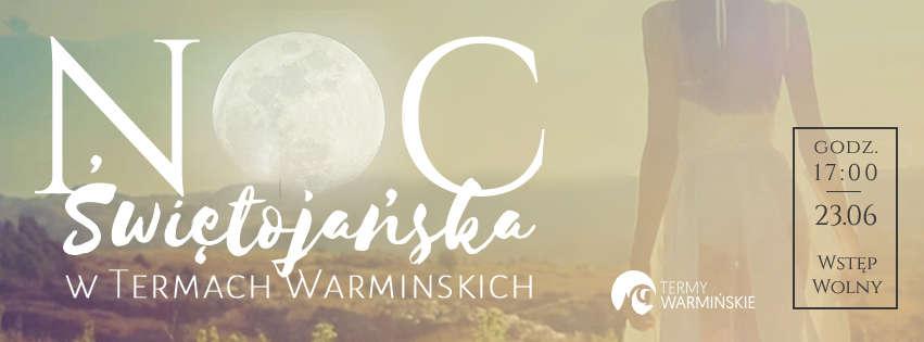 Noc Świętojańska w Termach Warmińskich - full image