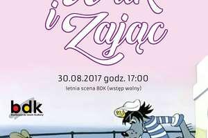 Wilk i Zając - spektakl plenerowy na Letniej Scenie BDK