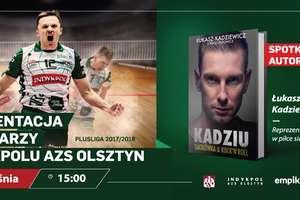 Prezentacja Indykpolu AZS Olsztyn i spotkanie z Kadziewiczem byłym reprezentantem Polski wicemistrzem świata z 2006 roku