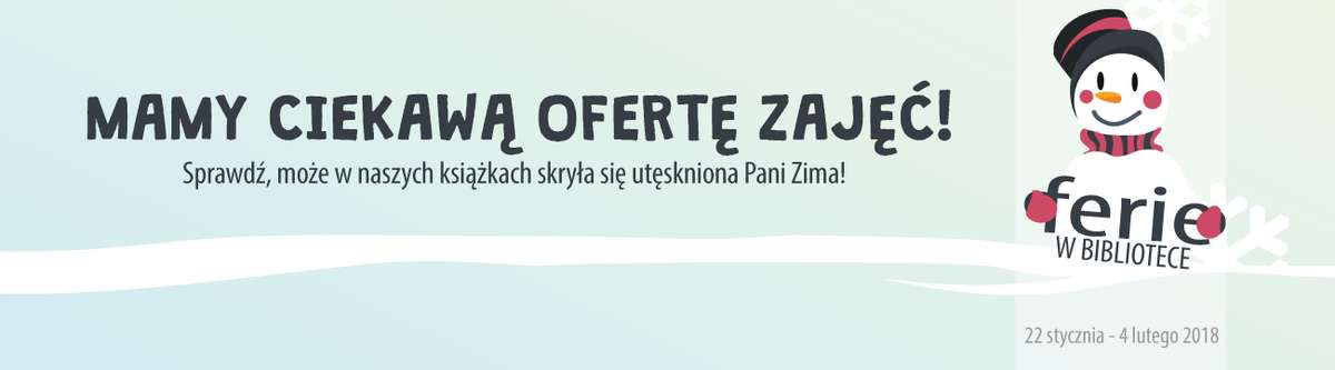 Miejska Biblioteka Publiczna w Olsztynie zaprasza na ferie w swoich filiach - full image