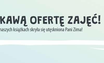 Miejska Biblioteka Publiczna w Olsztynie zaprasza na ferie w swoich filiach