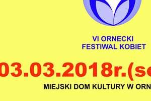 W Ornecie odbędzie się szósty Festiwal Kobiet