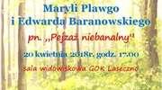 GOK zaprasza na wernisaż Maryli Plawgo i Edwarda Baranowskiego