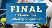 Finał III Konkursu Wiedzy o Sporcie