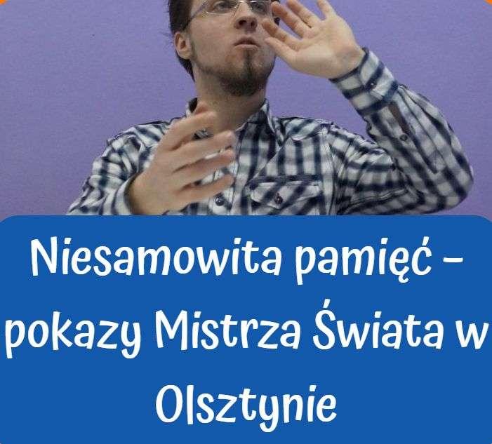 Niesamowita pamięć – pokazy Mistrza Świata w Olsztynie - full image