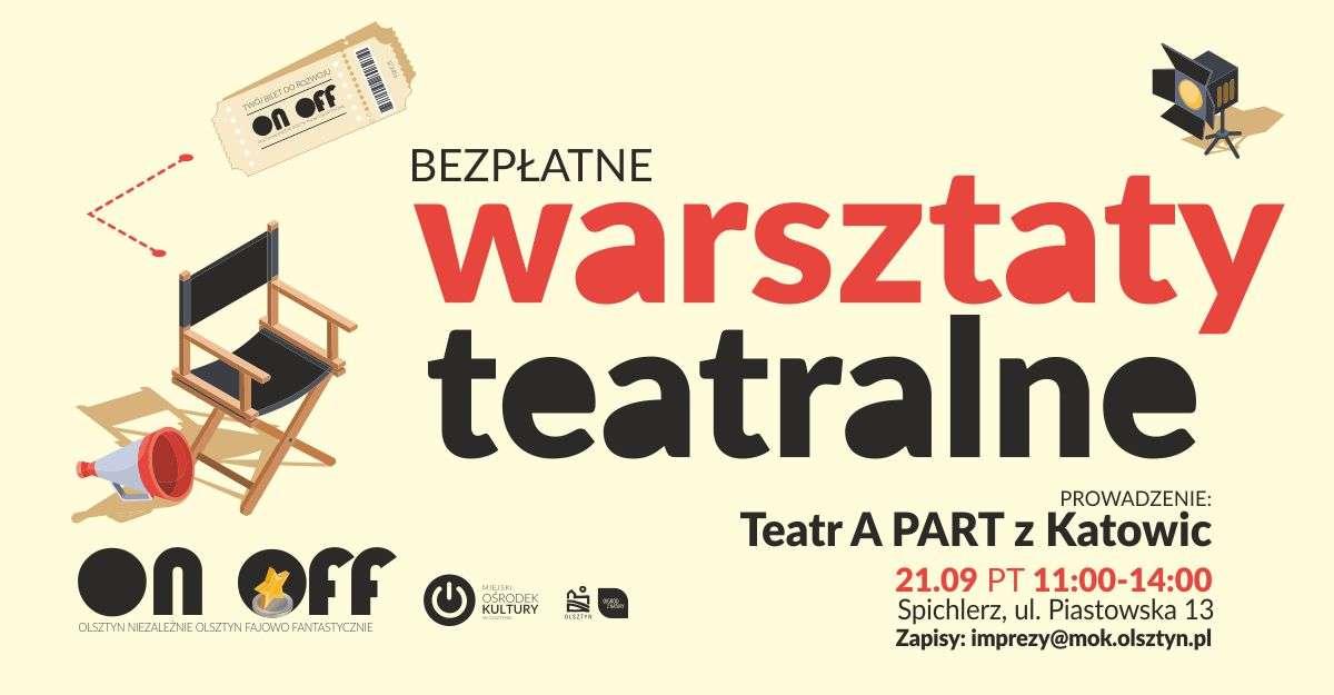 ON OFF Niezależnie warsztaty teatralne. Teatr APART z Katowic - full image