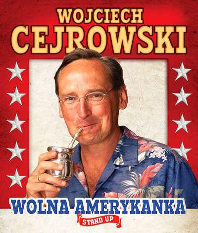 Wolna Amerykanka, czyli Wojciech Cejrowski boso do Olsztyna. BILETY! - full image