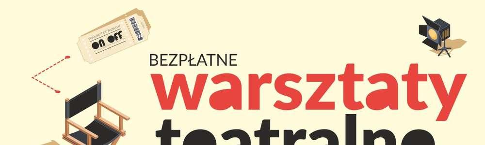 ON OFF Niezależnie warsztaty teatralne. Teatr APART z Katowic
