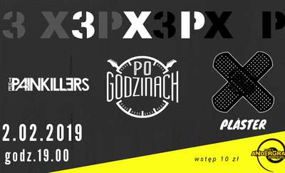 3 x P - The Painkillers, Po Godzinach, Plåster
