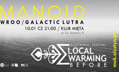 Local Warming Before: MANOID + WROO + GALACTIC LUTRA
