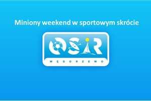 Sportowe podsumowanie weekendu