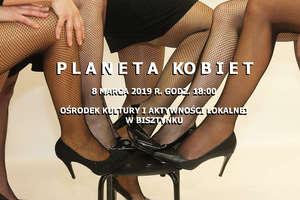 Planeta Kobiet, czyli show na Dzień Kobiet