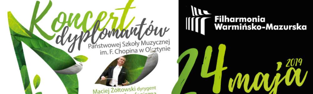 Koncert dyplomantów PSM I i II st. im. Fryderyka Chopina w Olsztynie