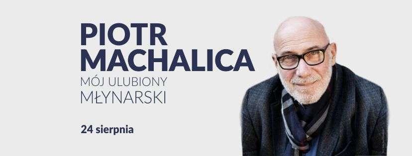 """Koncert Piotra Machalicy. """"Mój ulubiony Młynarski""""    - full image"""