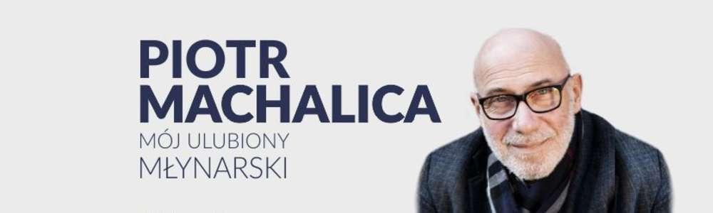 """Koncert Piotra Machalicy. """"Mój ulubiony Młynarski"""""""