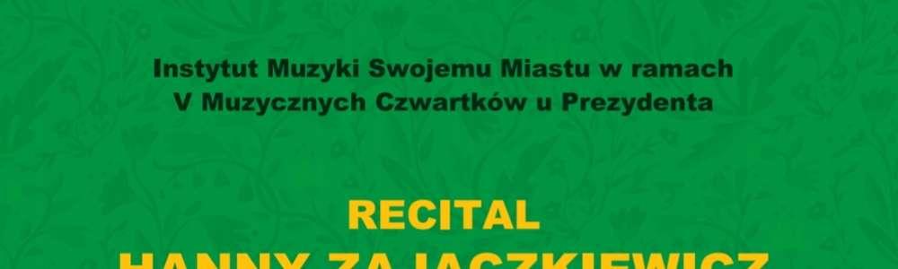 Hanna Zajączkiewicz zaprasza na koncert 29 lutego