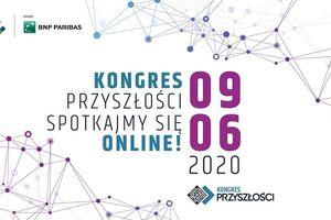 Kongres Przyszłości online [ZOBACZ RELACJĘ LIVE]