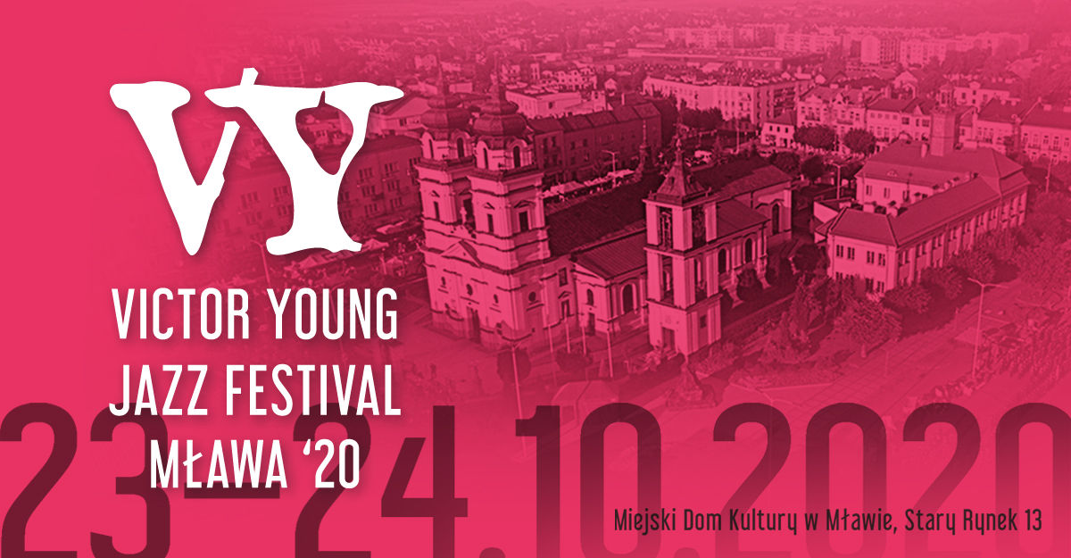 Victor Young Jazz Festival Mława'20 - full image
