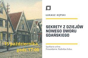 Sekrety z dziejów Nowego Dworu Gdańskiego