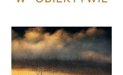 """""""W Obiektywie"""" - wystawa zdjęć Marka Kojro"""