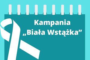 """W Olecku trwa kampania społeczna """"Biała Wstążka"""""""