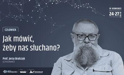 """Prof. Jerzy Bralczyk """"Jak mówić, żeby nas słuchano?"""". LIVE!"""