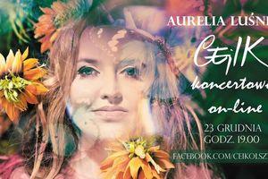 Wyjątkowy koncert NA ŻYWO - Aurelia Luśna