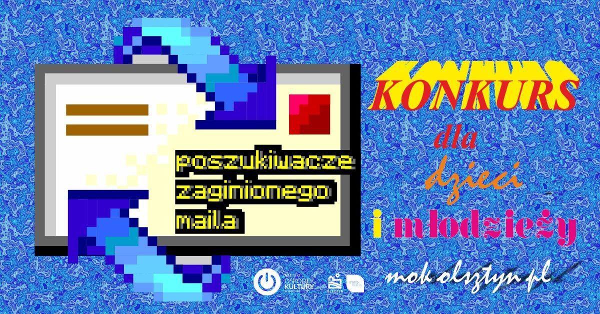 Poszukiwacze zaginionego maila, czyli konkurs MOK w Olsztynie dla dzieci - full image