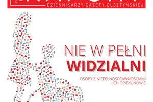 Raport dziennikarzy Gazety Olsztyńskiej: Nie w pełni widzialni. Osoby z niepełnosprawnościami i ich opiekunowie