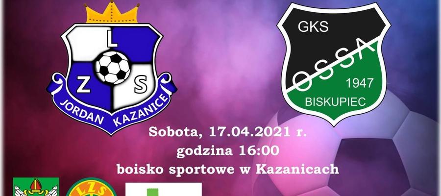 Plakat informujący o sobotnim meczu Jordan Kazanice — Ossa Biskupiec Pom.