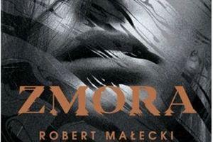 """CZYTAM, BO LUBIĘ: Robert Małecki - """"Zmora"""""""