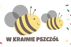 Orneta zaprasza do Krainy Pszczół