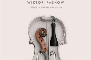"""CZYTAM, BO LUBIĘ: Wiktor Paskow - """"Ballada o lutniku"""""""